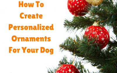 How To Create Personalized Ornaments For Your Dog